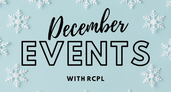 December Events with RCPL