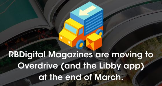 RBDigital Magazines are moving to Overdrive at the end of March.