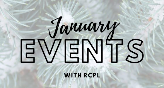 January Events with RCPL
