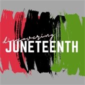 Discovering Juneteenth
