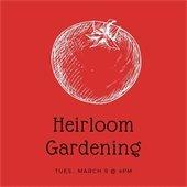 Heirloom Gardening