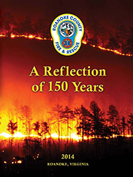 Roanoke County Fire and Rescue - A Reflection of 150 Years